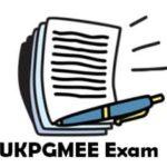 UKPGMEE 2017 : Exam Dates, Eligibility, Application from, Pattern